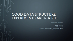 Good data structure experiments are PowerPoint PPT Presentation