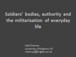 Soldiers' bodies , authority and the militarisation of everyday life