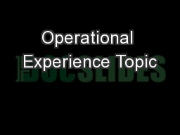 Operational Experience Topic PowerPoint PPT Presentation