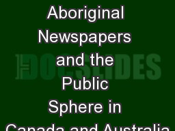 Speaking and Hearing: Aboriginal Newspapers and the Public Sphere in Canada and Australia