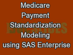 Medicare Payment Standardization Modeling using SAS Enterprise