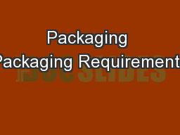Packaging Packaging Requirements