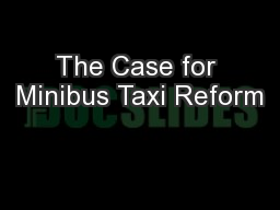 The Case for Minibus Taxi Reform