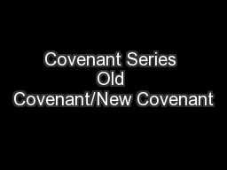 Covenant Series Old Covenant/New Covenant