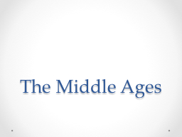 The Middle Ages Middle Ages