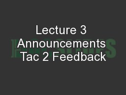 Lecture 3 Announcements Tac 2 Feedback