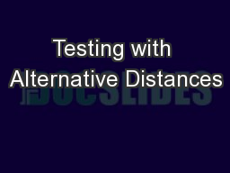 Testing with Alternative Distances