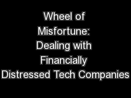 Wheel of Misfortune: Dealing with Financially Distressed Tech Companies