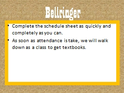 Bellringer: 8-28-14 Complete the schedule sheet as quickly and completely as you can.