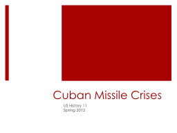 Cuban Missile Crises  US History 11 PowerPoint PPT Presentation