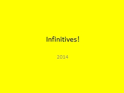 Infinitives! 2014 All About Infinitives