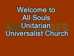 Welcome to All Souls Unitarian Universalist Church
