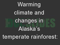 Warming climate and changes in Alaska's temperate rainforest: