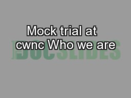 Mock trial at  cwnc Who we are
