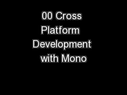 00 Cross Platform  Development with Mono