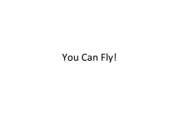 You Can Fly! Think of a wonderful thought, any merry little thought. PowerPoint PPT Presentation