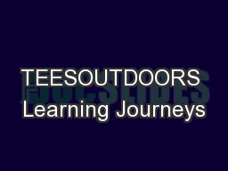 TEESOUTDOORS Learning Journeys