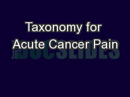Taxonomy for Acute Cancer Pain