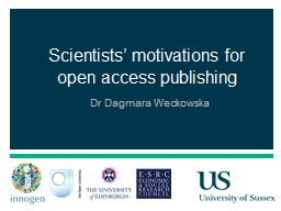 1 Scientists' motivations for open access publishing PowerPoint PPT Presentation