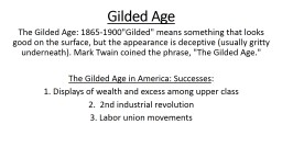 Gilded Age  The Gilded Age: 1865-1900