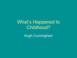 What's Happened to Childhood?