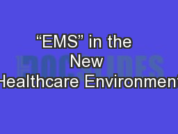 """EMS"" in the  New Healthcare Environment"
