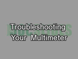 Troubleshooting Your  Multimeter