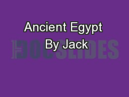 Ancient Egypt  By Jack