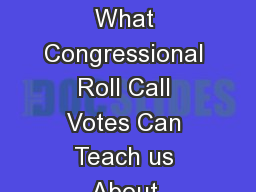 Measuring Ideology What Congressional Roll Call Votes Can Teach us About American Political-Economi