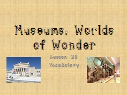 Museums: Worlds of Wonder