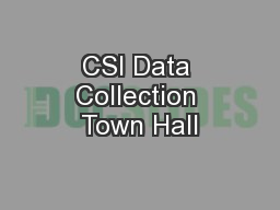 CSI Data Collection Town Hall