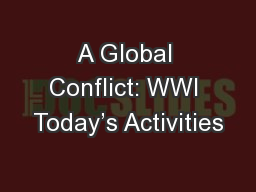 A Global Conflict: WWI Today's Activities