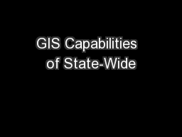 GIS Capabilities  of State-Wide