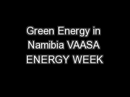 Green Energy in Namibia VAASA ENERGY WEEK