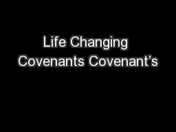 Life Changing Covenants Covenant�s