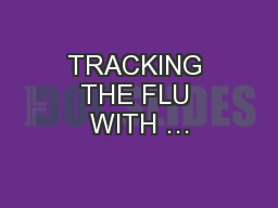 TRACKING THE FLU WITH … PowerPoint PPT Presentation