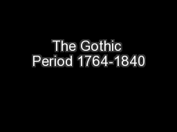 The Gothic Period 1764-1840