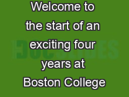 Welcome to the start of an exciting four years at Boston College