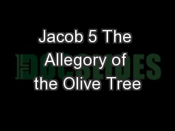 Jacob 5 The Allegory of the Olive Tree PowerPoint PPT Presentation