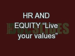 HR AND EQUITY �Live your values�