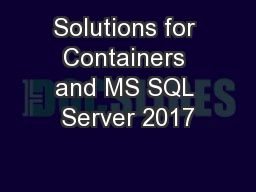 Solutions for Containers and MS SQL Server 2017