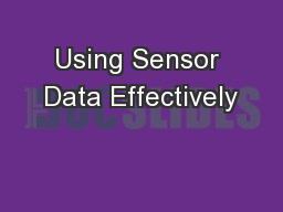 Using Sensor Data Effectively