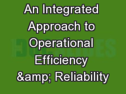 An Integrated Approach to Operational Efficiency & Reliability