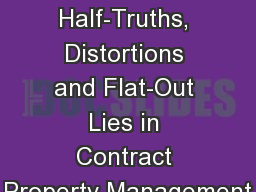Urban Legends, Half-Truths, Distortions and Flat-Out Lies in Contract Property Management