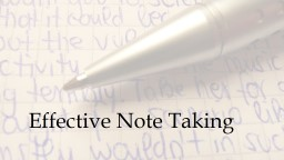 Effective Note Taking Taking Notes on Lectures