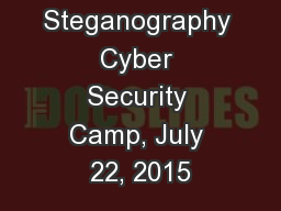Steganography Cyber Security Camp, July 22, 2015