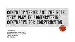 CONTRACT TERMS AND THE ROLE THEY PLAY IN Administering Contracts for construction