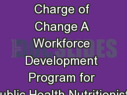 Taking Charge of Change A Workforce Development Program for Public Health Nutritionists