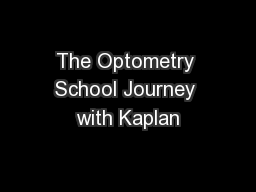 The Optometry School Journey with Kaplan PowerPoint PPT Presentation