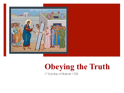 Obeying the Truth  1 st  Sunday of